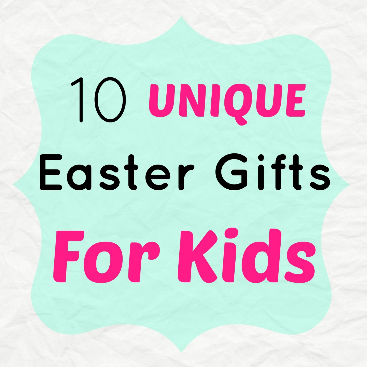 10 Unique Easter Gift Ideas for Kids