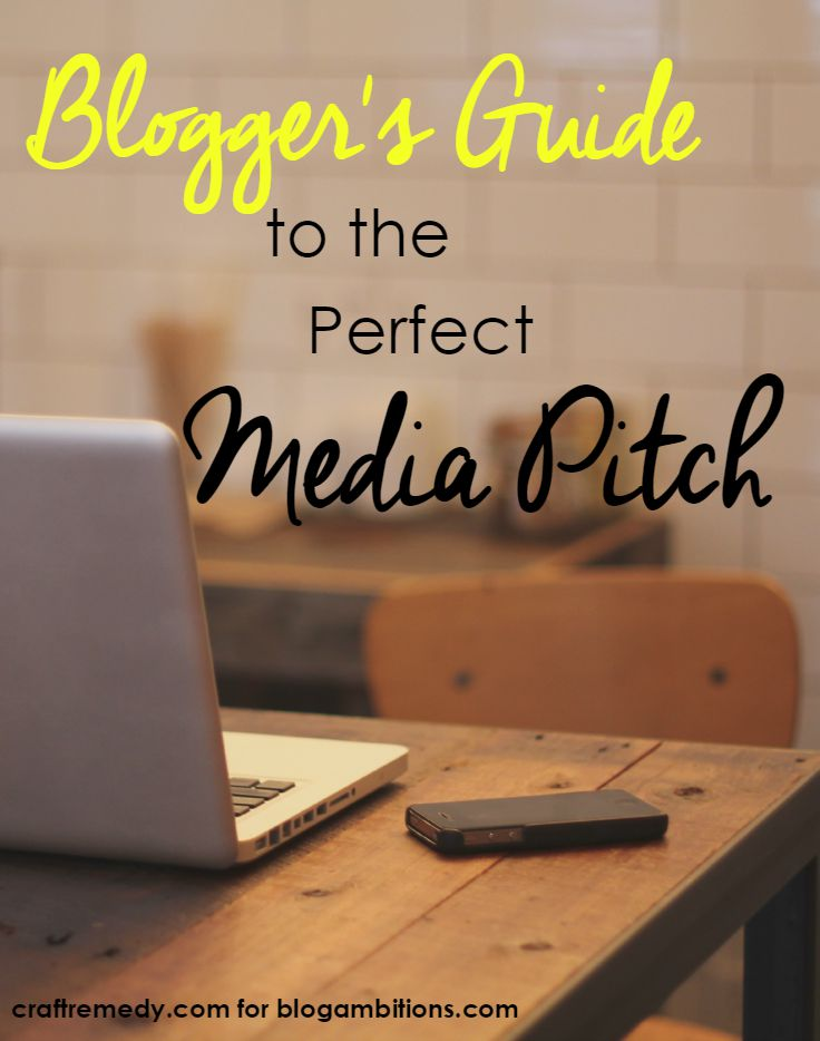 Blogger's Guide to the Perfect Media Pitch- 9 tips and free resources!
