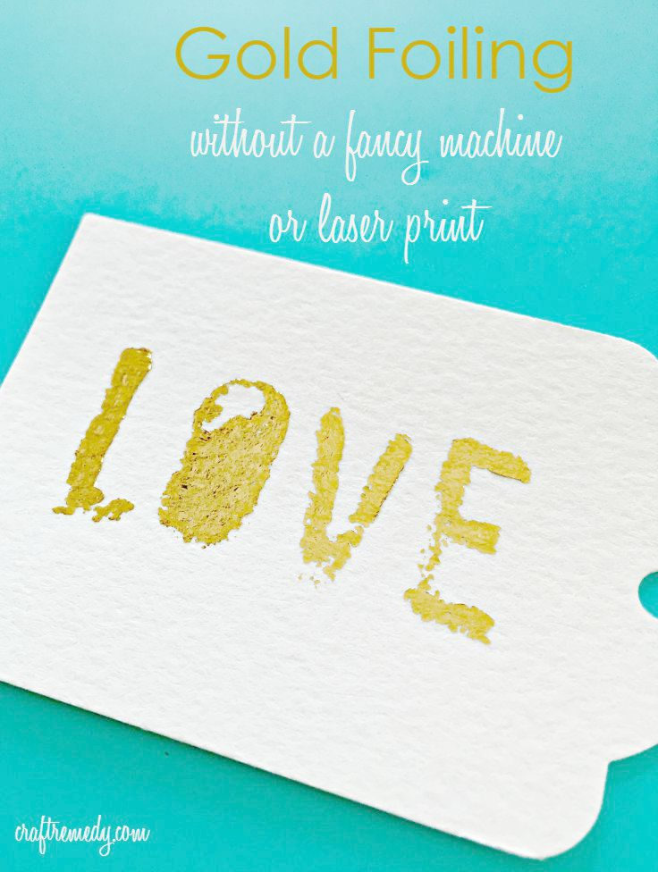 How to Gold Foil without a Fancy Machine or a Laser Printed Image